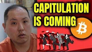 BITCOIN CAPITULATION IS COMING - WHY I'M NOT SELLING