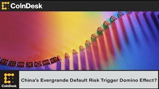 Could China's Evergrande Default Risk Trigger Domino Effect in Global Financial Markets?