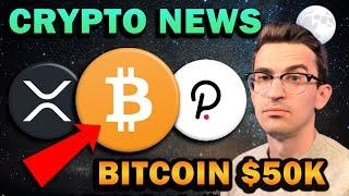 HUGE CRYPTO NEWS!! Bitcoin $50k, Polkadot Surge, Ripple XRP Bad News