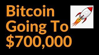 Bitcoin Going To $700,000