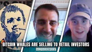 Bitcoin Whales Are Selling To Retail Investors | Will Clemente and Checkmate | Pomp Podcast #597