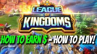 League Of Kingdoms - HOW TO EARN MONEY - HOW TO PLAY -PLAY TO EARN BLOCKCHAIN GAME!