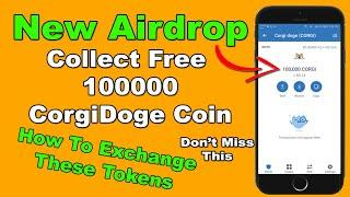 Trust Wallet New Airdrop - Earn FREE 100000 Corgi Doge Coins | How To Exchange Tokens
