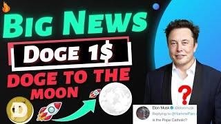 DOGECOIN BIG UPDATE Elon Musk Says about DOGE's Positive Future  dogecoin news today