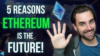 5 REASONS ETHEREUM IS THE FUTURE OF FINANCE!