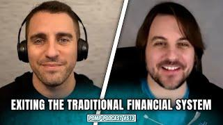 Exiting The Traditional Financial System | JP Richardson  | Pomp Podcast #513