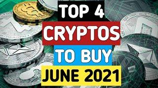 TOP 4 Crypto Picks For 2021 (EXPLODING in JUNE)   Best Cryptocurrency Investments For 2021