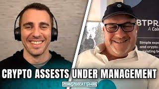 Crypto Assets Under Management I Danny Masters I Pomp Podcast #499