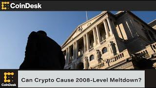 Bank of England Deputy Governor Warns Crypto Could Cause 2008-Level Meltdown