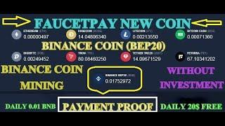 Faucetpay:New Coin Binance Bep20 Coin|Daily 0.01Bnb|Binance Mining|Live Payment Proof|Without Invest