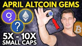 ALTCOIN GEMS FOR APRIL  Small and Large Caps Cryptos to Surge 5-10X! | Get Rich with Crypto