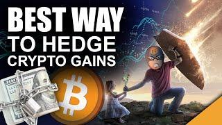 The Best Way to Hedge Your Crypto Gains