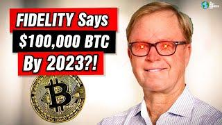 Fidelity: Bitcoin Will Be $100k by 2023