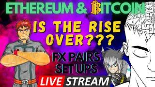 LIVE STREAM - ETHEREUM & BITCOIN,  IS THE RISE OVER???!!!