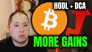 MASSIVE BITCOIN GAINS WITH HODL AND DCA (DOLLAR COST AVERAGE)!!!