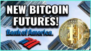 BREAKING NEWS! New Bitcoin Futures With Bank of America!