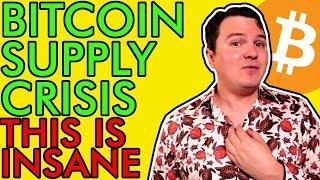 BITCOIN SUPPLY CRISIS!!! I CAN'T BELIEVE WTF IS HAPPENING RIGHT NOW! [Uber Bullish Crypto News]