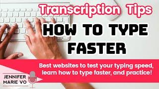 How to Transcribe and Type Faster: Best Typing Speed Game Tests, Games, and Lessons for FREE
