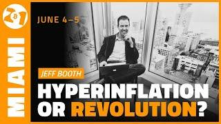 Hyperinflation or Revolution | Jeff Booth | Bitcoin 2021 Clips