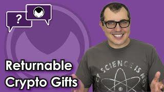 Giving a Returnable Cryptocurrency Gift [What If They Don't Want Bitcoin, Ether, etc?]