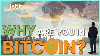 The Entire Point of Bitcoin. - Why are you in Bitcoin?