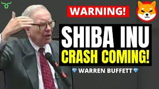SHIBA INU THEY WILL TAKE EVERYTHING!!! THE CRASH IS COMING! (Prepare Now) | Warren Buffet
