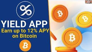 Earn up to 12% APY on your Bitcoin with YIELD App (Limited Availability)