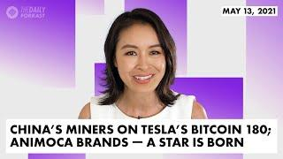 China's Miners on Tesla's Bitcoin 180; Animoca Brands: A Star is Born | The Daily Forkast