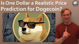 Is One Dollar A Realistic Price Prediction For Dogecoin?