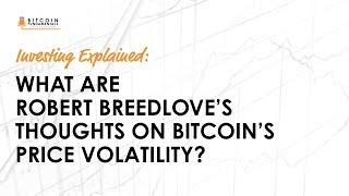 Explained: What Are Robert Breedlove's Thoughts On Bitcoin's Price Volatility?
