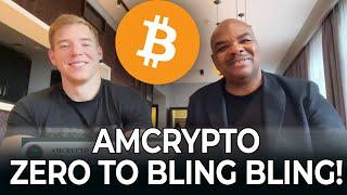 How Alex of AMCrypto went from Zero to BLING BLING in 2 years!