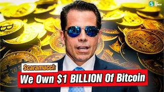 Anthony Scaramucci: We Own $1 Billion of Bitcoin