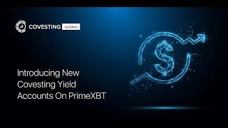 Covesting de Primexbt: Ahora con cuentas Staking. New Covesting Yield Accounts.