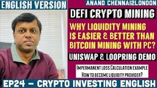 EP24 Crypto Investing ENGLISH| Why DeFi Liquidity Mining Is Better Than Bitcoin Mining| Uniswap DEMO