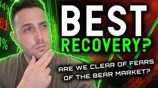 BEST RECOVERY? ARE WE CLEAR OF FEARS OF THE BEAR MARKET