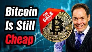 The Price Of Bitcoin Is Still Crazy Cheap.