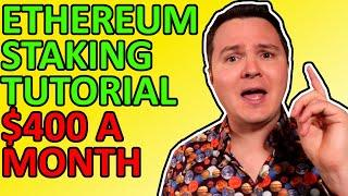 How to Make $400 a Month Staking Ethereum! Ethereum 2.0 Staking Tutorial