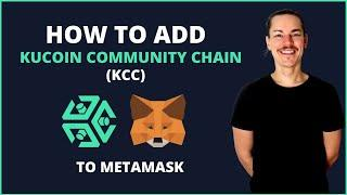 How To Add KuCoin Community Chain (KCC) To MetaMask