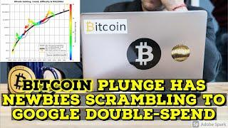Bitcoin Plunge Has Newbies Scrambling To Google Double-Spend.