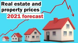 Real Estate and Property Prices 2021 Prediction and Forecast