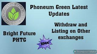 Phoneum Green || Latest Updates || Withdraw And Listing || Best Crypto Mobile Mining App || PHTG