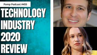 Technology Industry 2020 Review I Kate Clark and Amir Efrati I Pomp Podcast #455