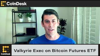 Valkyrie Exec on Filing to Offer Leveraged Bitcoin Futures ETF