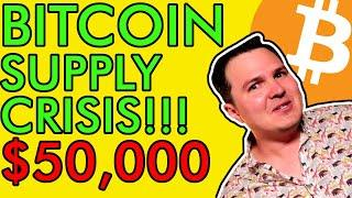 Buy Bitcoin Before It Hits $50,000 on January 31st, There's Just Not Enough BTC! [Big Supply Crisis]