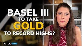 Basel III to trigger 'liquidity squeeze,' taking gold price to $2,100 by year-end