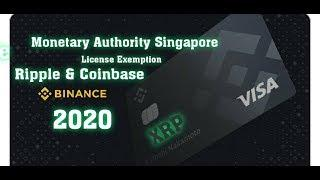 #XRP Ripple, Coinbase Get License Exemption In Singapore. Binance  XRP Visa Card.