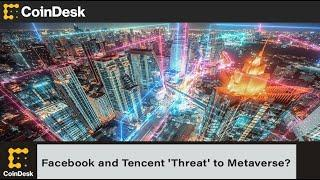 Are Big Tech Like Facebook and Tencent 'Threat' to Open Metaverse?