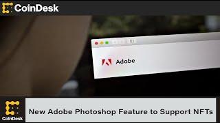 New Adobe Photoshop Feature to Support NFT Verification on Marketplaces