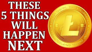 5 Things That Will Happen to Litecoin Next
