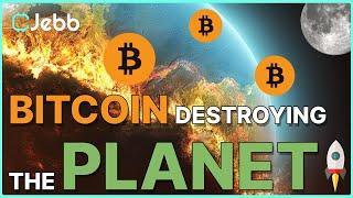 BREAKING NEWS Bitcoin Is Destroying The Planet!!! - #1 Problem For Bitcoin Adoption!